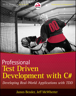 Professional Test-Driven Development with C#: Developing Real World Applications with TDD