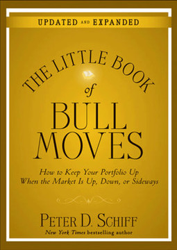 The Little Book of Bull Moves Updated and Expanded: How to Keep Your Portfolio Up When the Market Is Up, Down, or Sideways