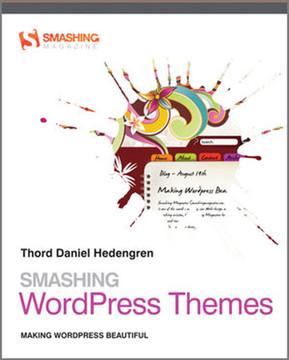 SMASHING: WordPress Themes: MAKING WORDPRESS BEAUTIFUL