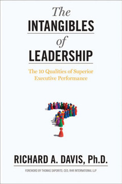 The Intangibles of Leadership: The 10 Qualities of Superior Executive Performance