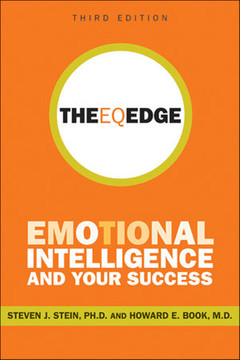 The EQ Edge: Emotional Intelligence and Your Success, Third Edition