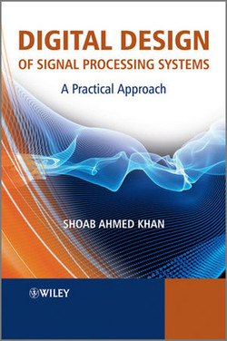Digital Design of Signal Processing Systems: A Practical Approach