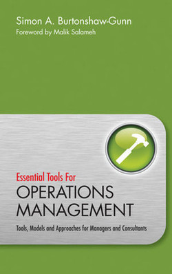 Essential Tools for Operations Management: Tools, Models and Approaches for Managers and Consultants