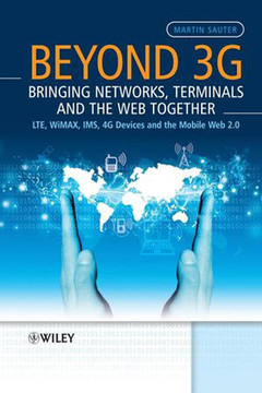 Beyond 3G – Bringing Networks, Terminals and the Web Together: LTE, WiMAX, IMS, 4G Devices and the Mobile Web 2.0