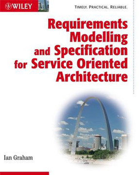 Requirements Modelling and Specification for Service Oriented Architecture