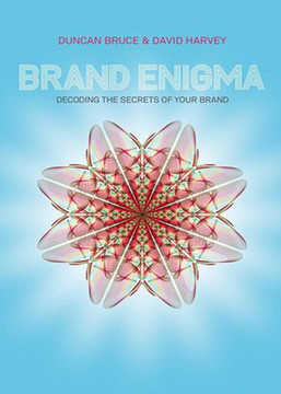 Brand Enigma : Decoding the Secrets of your Brand
