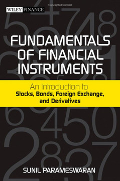 Fundamentals of Financial Instruments: An Introduction to Stocks, Bonds, Foreign Exchange, and Derivatives
