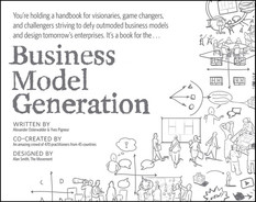 Cover of Business Model Generation: A Handbook for Visionaries, Game Changers, and Challengers