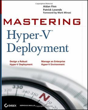 Mastering: Hyper-V™ Deployment