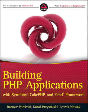 Building PHP Applications with Symfony™, CakePHP, and Zend® Framework