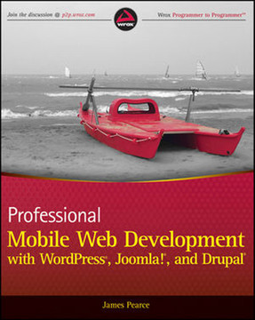 Professional Mobile Web Development with WordPress®, Joomla!®, and Drupal®