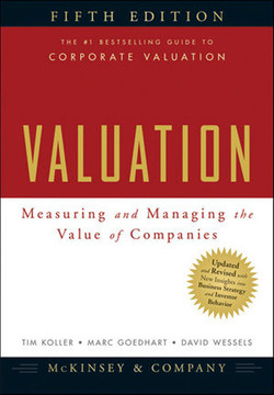 Valuation: Measuring and Managing the Value of Companies, Fifth Edition