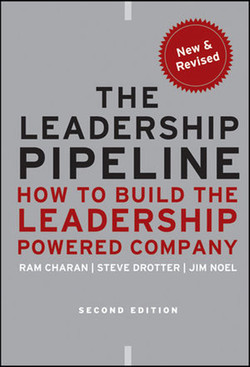 The Leadership Pipeline: How to Build the Leadership Powered Company, Second Edition