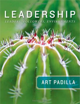 Leadership: Leaders, Followers, Environments