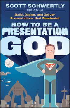 How to be a Presentation God: Build, Design, and Deliver Presentations that Dominate!