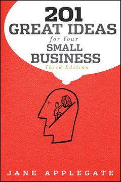 201 GREAT IDEAS for Your SMALL BUSINESS, Third Edition