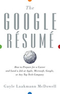 Cover of The Google Résumé: How to Prepare for a Career and Land a Job at Apple, Microsoft, Google, or any Top Tech Company