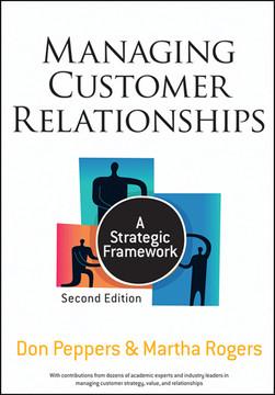 Managing Customer Relationships: A Strategic Framework, 2nd Edition