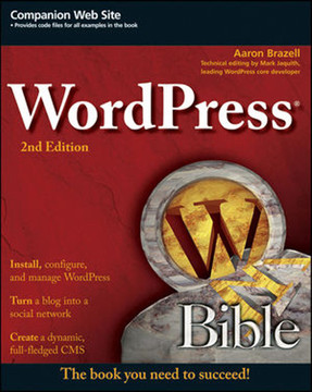 WordPress® Bible, Second Edition