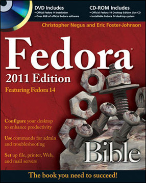 Fedora® Bible 2011 Edition: Featuring Fedora® Linux® 14