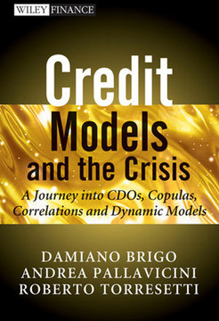 Credit Models and the Crisis: A Journey into CDOs, Copulas, Correlations and Dynamic Models