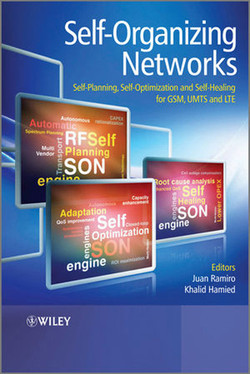 Self-Organizing Networks: Self-Planning, Self-Optimization and Self-Healing for GSM, UMTS and LTE