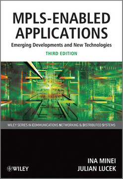 MPLS-Enabled Applications: Emerging Developments and New Technologies, Third Edition