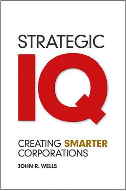 Strategic IQ: Creating Smarter Corporations