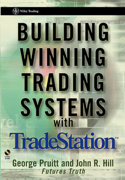 Building Winning Trading Systems with TradeStation™