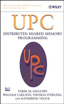 UPC: DISTRIBUTED SHARED MEMORY PROGRAMMING