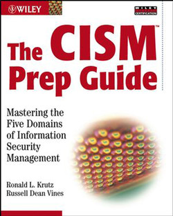 The CISM™ Prep Guide: Mastering the Five Domains of Information Security Management