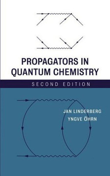 Propagators in Quantum Chemistry, 2nd Edition