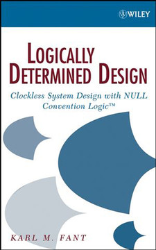 Logically Determined Design: Clockless System Design with NULL Convention Logic