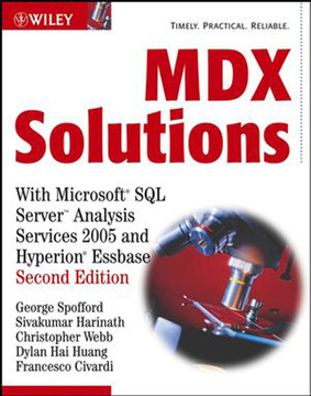 MDX Solutions: With Microsoft® SQL Server™ Analysis Services 2005 and Hyperion® Essbase, Second Edition