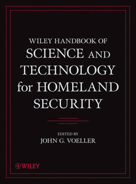 Wiley Handbook of Science and Technology for Homeland Security, 4 Volume Set