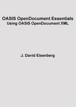 OASIS OpenDocument Essentials: Using OASIS OpenDocument XML