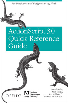 The ActionScript 3.0 Quick Reference Guide: For Developers and Designers Using Flash
