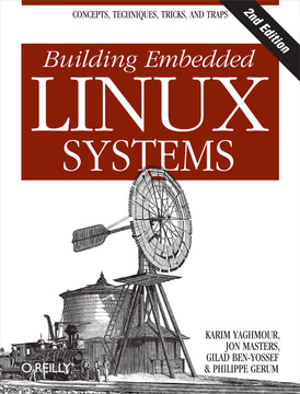 Building Embedded Linux Systems, 2nd Edition