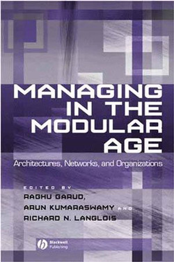 Managing In The Modular Age: Architectures, Networks, and Organizations