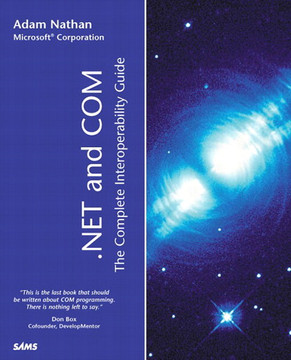 .NET and COM: The Complete Interoperability Guide