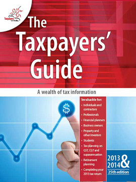 The Taxpayers' Guide 2013 - 2014, 25th Edition