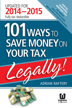 101 Ways to Save Money on Your Tax - Legally! Updated for 2014-2015