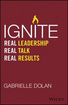 Ignite: Real Leadership, Real Talk, Real Results