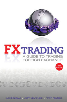 FX Trading: A Guide To Trading Foreign Exchange, 2nd Edition