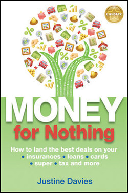 Money For Nothing: How To Land The Best Deals On Your Insurances, Cards, Super, Tax And More