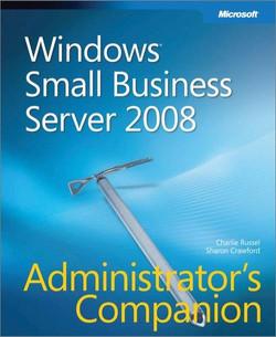 Windows® Small Business Server 2008 Administrator's Companion