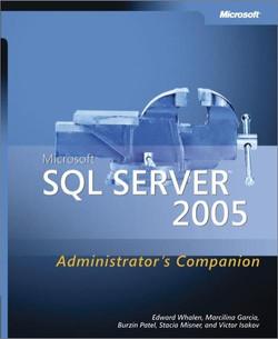 Microsoft® SQL Server™ 2005 Administrator's Companion