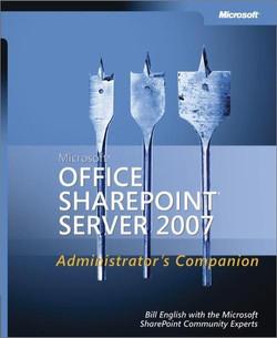 Microsoft® Office SharePoint® Server 2007 Administrator's Companion