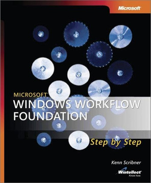 Microsoft® Windows® Workflow Foundation Step by Step