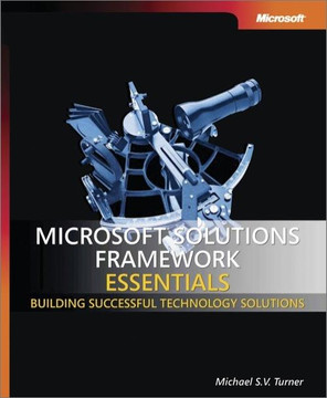 Microsoft® Solutions Framework Essentials